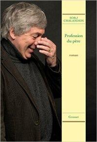 Sorj-Chalandon-Profession-du-père-Grasset